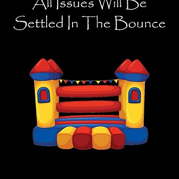 Bounce House All Issues Will Be Settled by Dawncoe