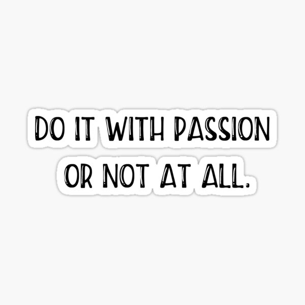 Do it With Passion Sticker