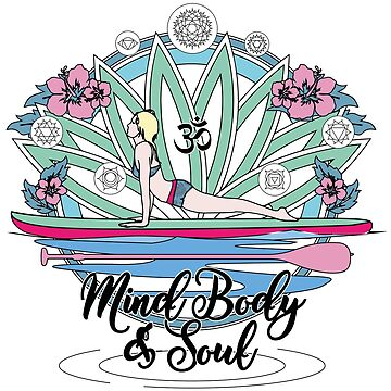 Mind Body and Soul SUP Yoga art by masatomio