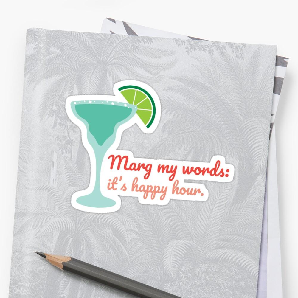 Marg my words Sticker