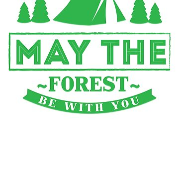 Funny camping | May The Forest Be With You T-Shirt by ETIndustries