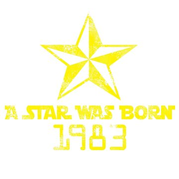 A Star Was Born in 1983 by GrownFolkMotto