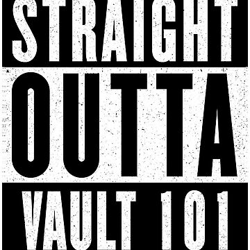 STRAIGHT OUTTA VAULT 101 by GHDParody