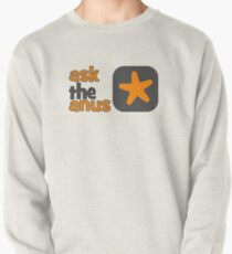 Ask The Anus Logo Pullover