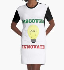 Discover don't Innovate. Graphic T-Shirt Dress