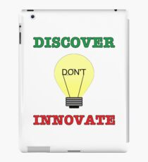 Discover don't Innovate. iPad Case/Skin