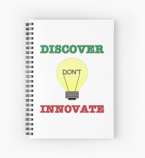 Discover don't Innovate. Spiral Notebook