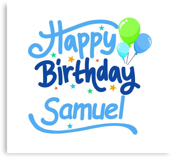 Joyeux Anniversaire Samuel Impressions Sur Toile Par Pm Names