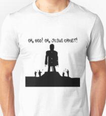 Oh, God! Oh, Jesus Christ! Unisex T-Shirt