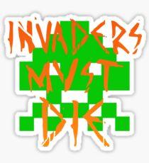 INVADERS MUST DIE I Sticker