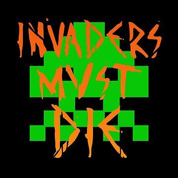 INVADERS MUST DIE I by Minuik