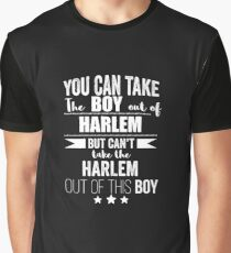 Can take the boy out of Harlem but Can't take the Harlem New York NYC NY out of the boy Graphic T-Shirt
