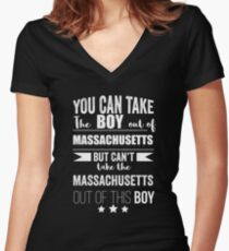 Can take the boy out of Massachusetts but Can't take the Massachusetts out of the boy Women's Fitted V-Neck T-Shirt