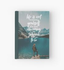 LIFE IS NOT ABOUT FINDING YOURSELF QUOTE Hardcover Journal