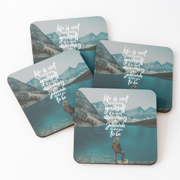LIFE IS NOT ABOUT FINDING YOURSELF QUOTE Coasters (Set of 4)