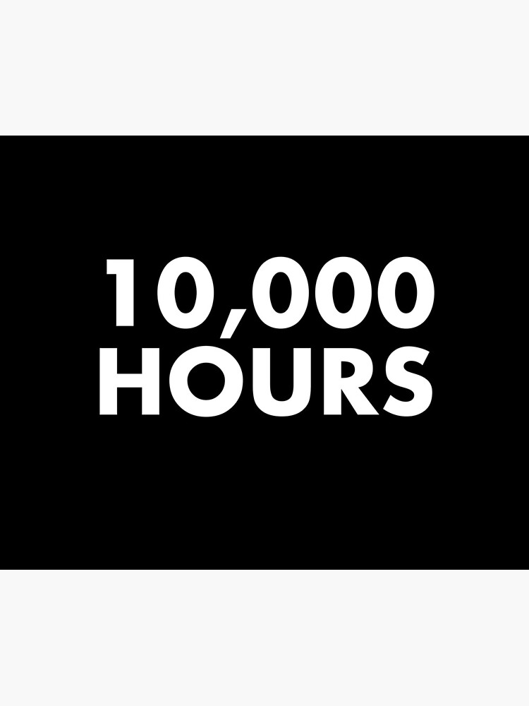 10,000 Hours  by AlanPun