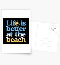 Life is better at the beach Postcards