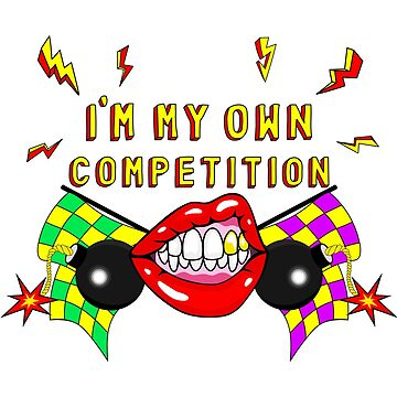 """""""I'm my own competition""""  by InnaPoka"""
