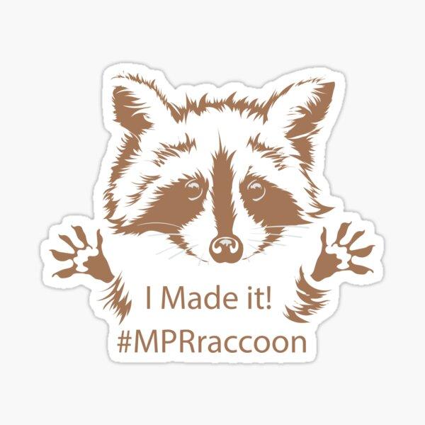 #MPRraccoon I made it Sticker