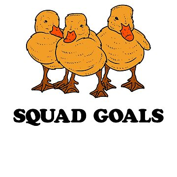 Ducklings Squad Goals by dumbshirts