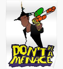 Don't be a menace Poster