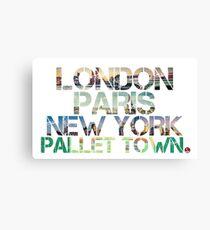 London. Paris. New York. Pallet Town. Canvas Print
