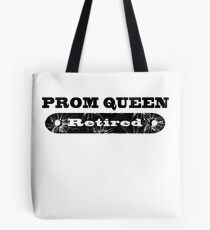 Prom Queen Retired Graphic Novelty T-Shirt Tote Bag