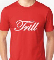 Trill Tee Unisex T-Shirt