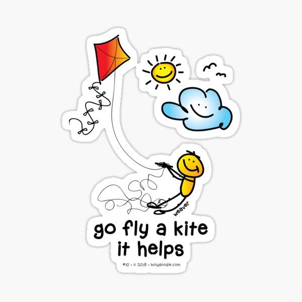 go fly a kite - it helps... Sticker