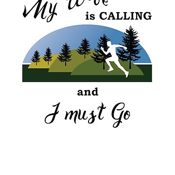 Gift for Husband - My Wife is Calling and I Must Go  by Snug-Studios