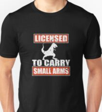 Licensed To Carry Small Arms Unisex T-Shirt