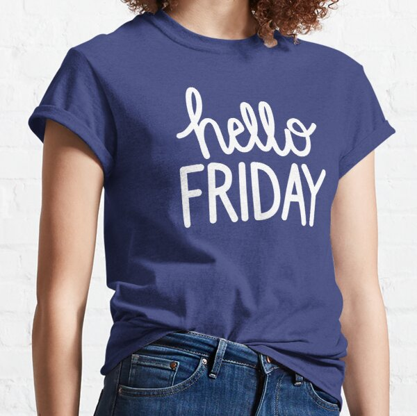 Hello Friday hand lettered Classic T-Shirt