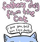 Happy Fathers Day From The Cat by lauriepink