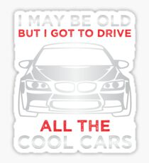 I May Be Old  Sticker