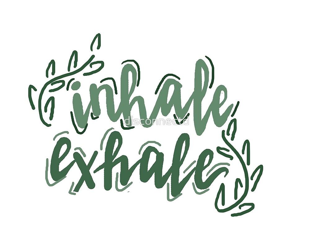 «inhala exhala» de disconnectd