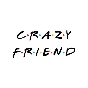 Crazy Friends by TheCrossroad