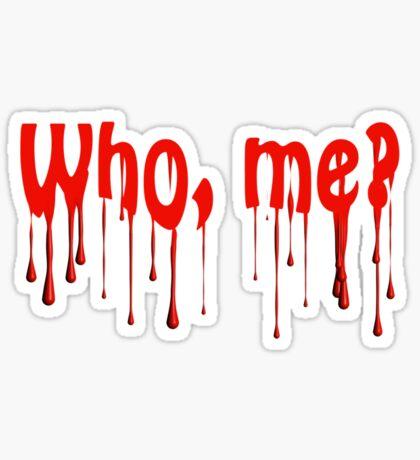 Who, me? Sticker