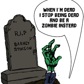 When I'm dead I stop being dead and be a zombie instead by lemontee