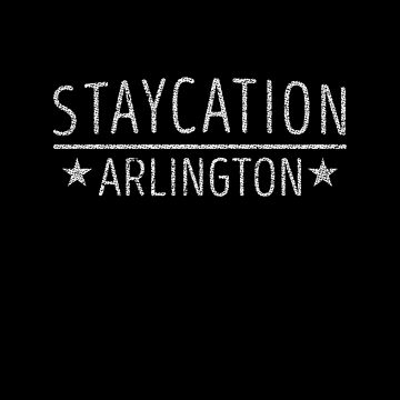 Staycation Arlington Texas Holiday at Home by ockshirts