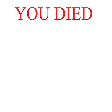 You Died by screwball69