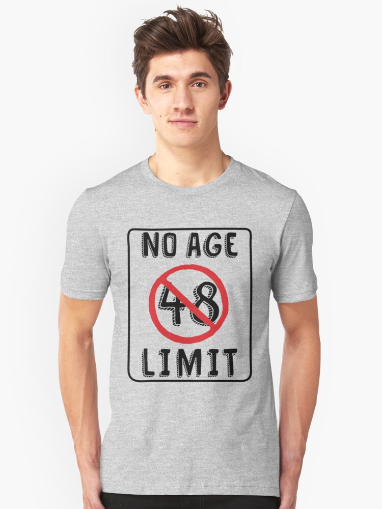 No Age Limit 48th Birthday Gifts Funny B Day For 48 Year Old T Shirt By MemWear