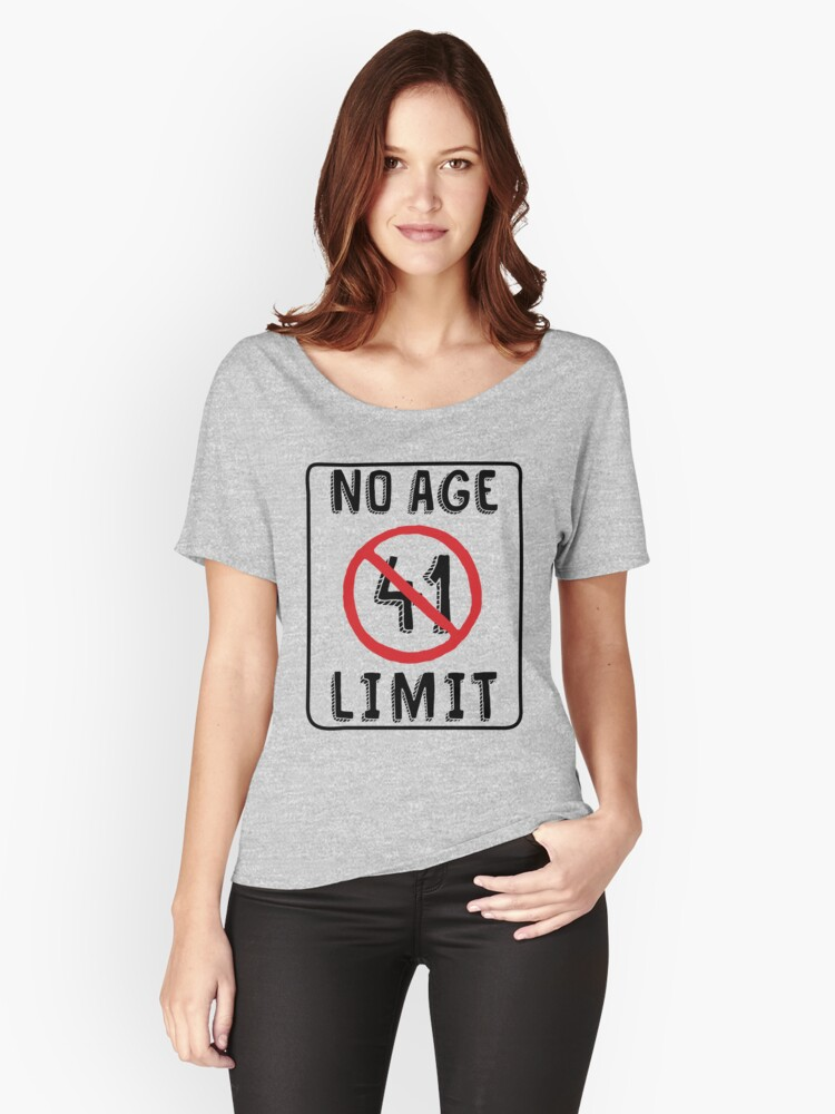 No Age Limit 41st Birthday Gifts Funny B Day For 41 Year Old T Shirt By MemWear