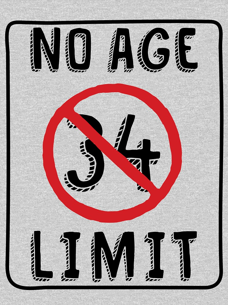 No Age Limit 34th Birthday Gifts Funny B Day For 34 Year Old By MemWear