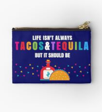 Life Should Always Be Tacos & Tequila Studio Pouch