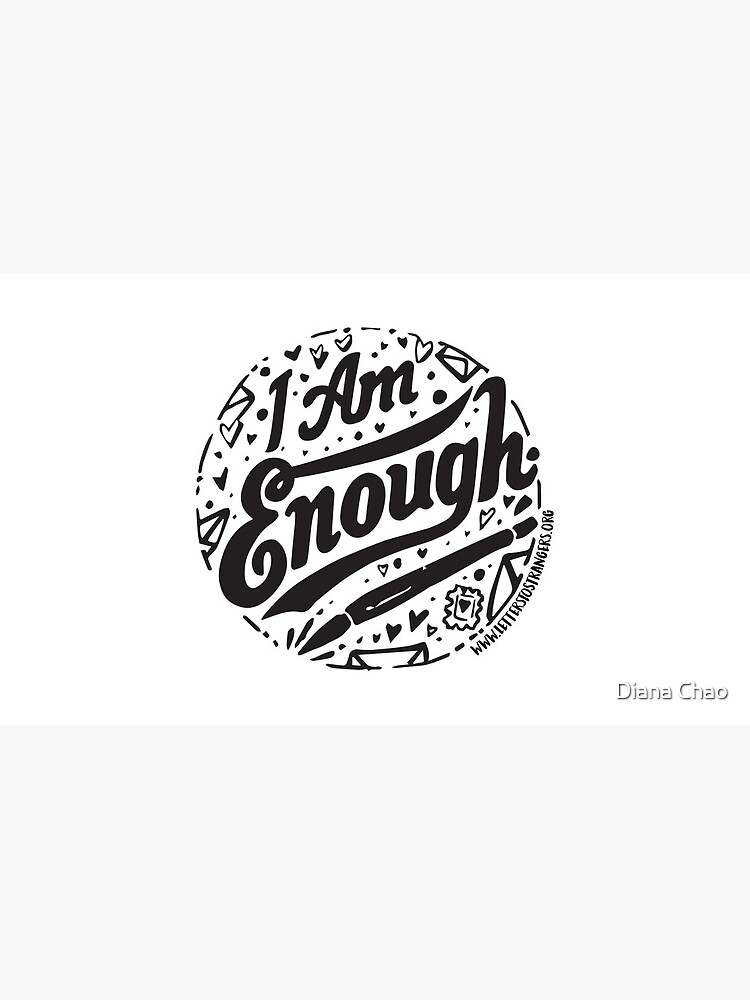 I. Am. Enough. - Black Text Version by DianaChao