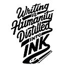 Writing is Humanity Distilled into Ink - Black Text Version by Diana Chao