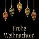 Merry Christmas in German Frohe Weihnachten by David Dehner