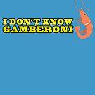 I Don't Know Gamberoni - Preti in Mano by Apocaloso
