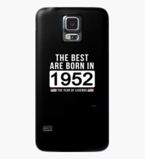 The Best Are Born In 1952 Limited Edition Legend Year Old - Birthday Gift  Case/Skin for Samsung Galaxy