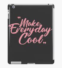 make everyday cool funny cute black womens t-shirt iPad Case/Skin